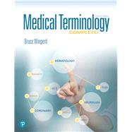 MEDICAL TERMINOLOGY COMPLETE! by Wingerd, Bruce, 9780134701226
