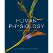 Human Physiology An Integrated Approach by Silverthorn, Dee Unglaub, 9780321981226