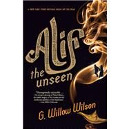 Alif the Unseen by Wilson, G. Willow, 9780802121226
