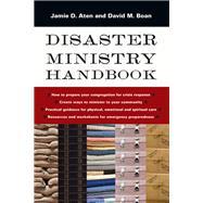 Disaster Ministry Handbook by Aten, Jamie D.; Boan, David M., 9780830841226
