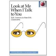 Look at Me When I Talk to You by Helmer, Sylvia; Eddy, Catherine, 9780887511226