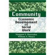Community Economic Development and Social Work by Sherraden; Margaret S, 9781138971226