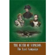 The Death of Napoleon: The Last Campaign by Hindmarsh, J. Thomas, 9781425761226