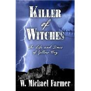 Killer of Witches by Farmer, W. Michael, 9781432831226