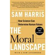 The Moral Landscape How Science Can Determine Human Values by Harris, Sam, 9781439171226