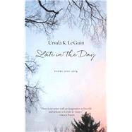 Late in the Day by Le Guin, Ursula K., 9781629631226