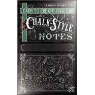 Learn to Create Chalk Style Notes: Includes White Gel Pens, Chalk Pencils, Black Paper Note Cards and Postcards and an 32 Page Instruction Book by Bugbee, Lindsey, 9781631061226