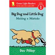 Big Dog and Little Dog Making a Mistake by Pilkey, Dav, 9780544651227