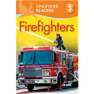 Kingfisher Readers L3: Firefighters by Oxlade, Chris; Feldman, Thea, 9780753471227