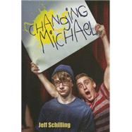 Changing Michael by Schilling, Jeff, 9781610881227