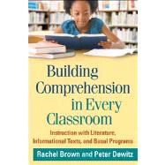 Building Comprehension in Every Classroom Instruction with Literature, Informational Texts, and Basal Programs