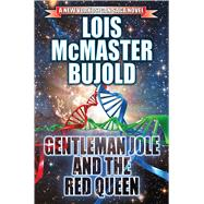 Gentleman Jole and the Red Queen by Bujold, Lois McMaster, 9781476781228