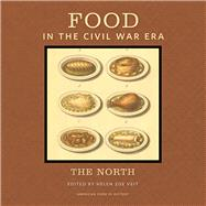 Food in the Civil War Era: The North by Veit, Helen Zoe, 9781611861228