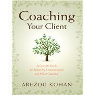 Coaching Your Client by Kohan, Arezou, 9781634251228