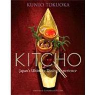 Kitcho Japan's Ultimate Dining Experience by Tokuoka, Kunio; Sugimoto, Nobuko; Keller, Thomas; Miura, Kenji, 9784770031228