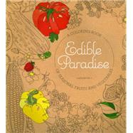 Edible Paradise by Weiner, Jessie Kanelos, 9780789331229
