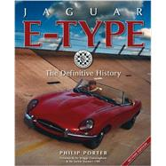 Jaguar E-Type : The Definitive History by Porter, Phillip, 9780857331229