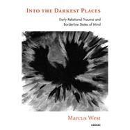 Into the Darkest Places by West, Marcus, 9781782201229