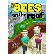 Bees on the Roof by Shell, Robbie, 9781943431229