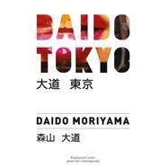 Daido Tokyo by Moriyama, Daido, 9782869251229