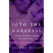 Into the Darkness by Devlin, Delilah, 9780061161230