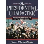 Presidential Character, The: Predicting Performance in the White House (Longman Classics in Political Science), 4/e revised by Barber, James D, 9780137181230