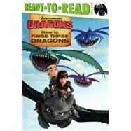 How to Raise Three Dragons by O'Ryan, Ellie (ADP), 9781481441230