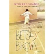 Betsey Brown A Novel by Shange, Ntozake, 9780312541231