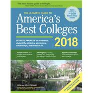 The Ultimate Guide to America's Best Colleges 2018 by Tanabe, Gen; Tanabe, Kelly, 9781617601231