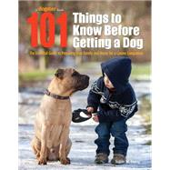 101 Things to Know Before Getting a Dog by Ewing, Susan M., 9781621871231