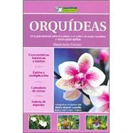 Orquideas/ Orchids: Una Guia Esencial Para El Cuidado Y El Cultivo De Estas Increibles Y Sofisticadas Epifitas / An Essencial Guide for the Care and Cultivation of these by Freuler, Maria Julia, 9789502411231
