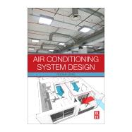 Air Conditioning System Design 9780081011232N