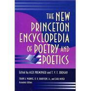 The New Princeton Encyclopedia of Poetry and Poetics - Preminger, Alex; Brogan, T. V. F.; Warnke, Frank J.