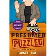 Presumed Puzzled A Puzzle Lady Mystery by Hall, Parnell, 9781250061232