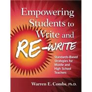 Empowering Students to Write and Re-Write by Combs, Warren E., 9781596671232