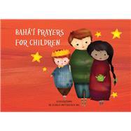 Bahá'í Prayers for Children by Bos, Elaheh Mottahedeh, 9781618511232