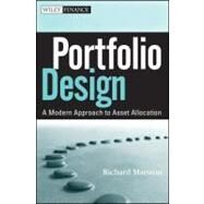 Portfolio Design : A Modern Approach to Asset Allocation by Marston, Richard C., 9780470931233