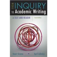 From Inquiry to Academic Writing: A Text and Reader by Greene, Stuart; Lidinsky, April, 9781319071233