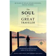 The Soul of a Great Traveler by O'Reilly, James; Habegger, Larry; O'Reilly, Sean, 9781609521233