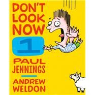 Don't Look Now 1 by Jennings, Paul; Weldon, Andrew, 9781743311233