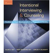 Intentional Interviewing and Counseling : Facilitating Client Development in a Multicultural Society by Ivey, Allen E.; Ivey, Mary Bradford; Zalaquett, Carlos P., 9780495601234