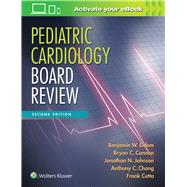 Pediatric Cardiology Board Review by Eidem, Benjamin W.; Cannon, Bryan C.; Chang, Anthony C.; Cetta, Frank; Johnson, Jonathan N., 9781496351234
