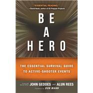 Be a Hero! by Geddes, John; Rees, Alun; Mann, Don, 9781510721234