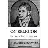 On Religion: Speeches to its Cultured Despisers by Friedrich Schleiermacher, 9781631741234