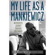 My Life As a Mankiewicz: An Insider's Journey Through Hollywood by Mankiewicz, Tom; Crane, Robert, 9780813161235