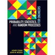 Probability, Statistics, and Random Processes for Engineers by Stark, Henry; Woods, John, 9780132311236