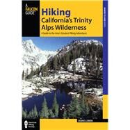 Hiking California's Trinity Alps Wilderness, 2nd A Guide to the Area's Greatest Hiking Adventures by Lewon, Dennis, 9780762741236