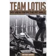 Team Lotus : My View from the Pitwall by Warr, Peter, 9780857331236