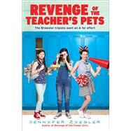 Revenge of the Teacher's Pets by Ziegler, Jennifer, 9781338091236