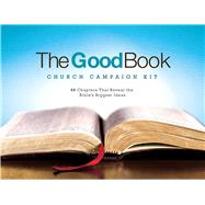 The Good Book Church Campaign Kit 40 Chapters That Reveal the Bible's Biggest Ideas by Spoo, Deron; Idleman, Kyle, 9781434711236